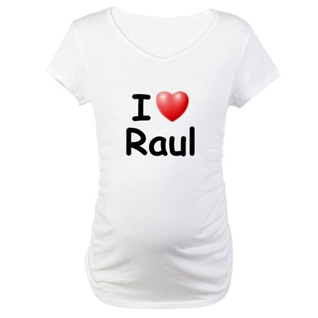 I Love Raul (Black) Maternity T-Shirt