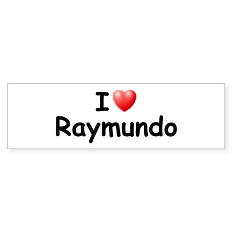 I Love Raymundo (Black) Bumper Sticker