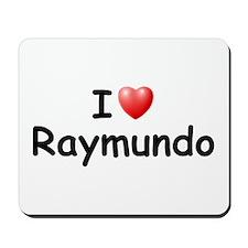I Love Raymundo (Black) Mousepad