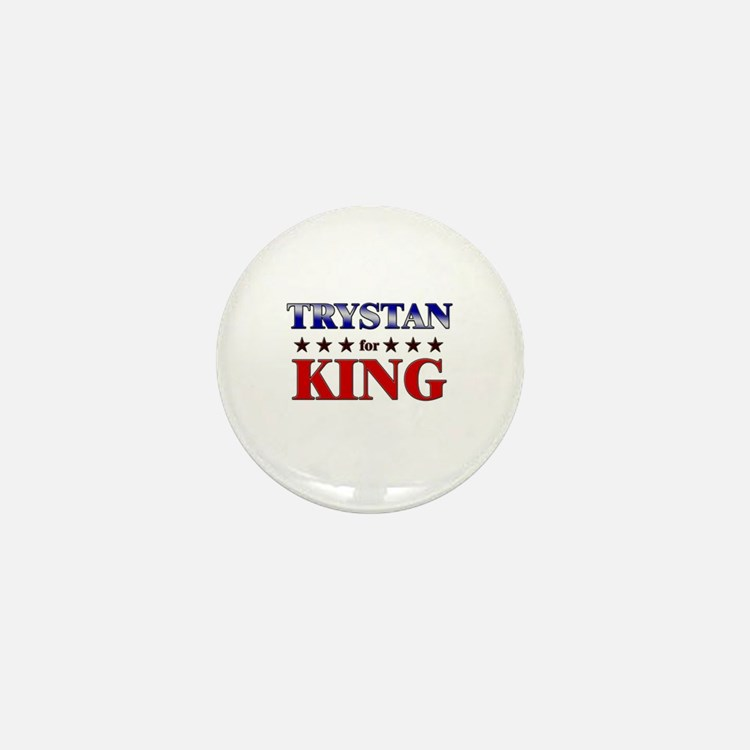 TRYSTAN for king Mini Button