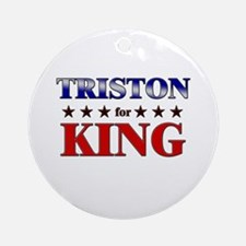 TRISTON for king Ornament (Round)