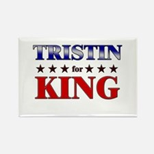 TRISTIN for king Rectangle Magnet