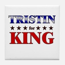 TRISTIN for king Tile Coaster