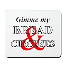 Bread & Circuses Mousepad