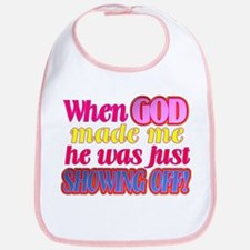 God Showing Off Bib