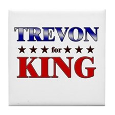 TREVON for king Tile Coaster