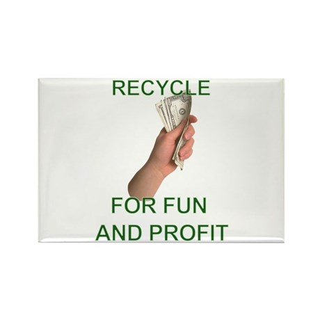 Recycle for fun and profit Rectangle Magnet (100 p