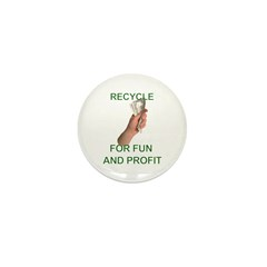 Recycle for fun and profit Mini Button (10 pack)