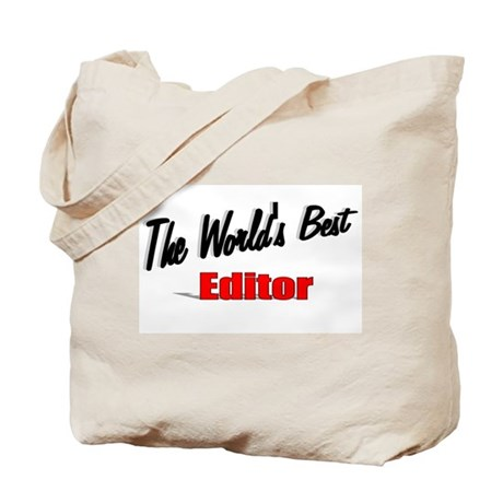 """The World's Best Editor"" Tote Bag"