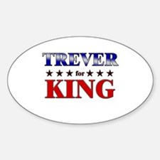 TREVER for king Oval Decal
