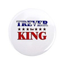 "TREVER for king 3.5"" Button"