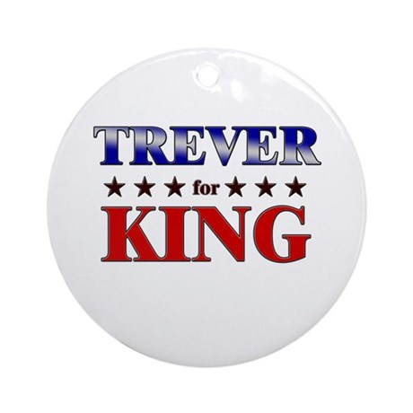 TREVER for king Ornament (Round)