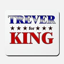 TREVER for king Mousepad
