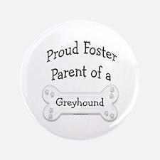"""Greyhound Foster Parent 3.5"""" Button"""