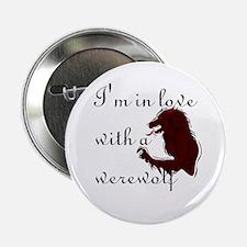 "I'm in love with a werewolf 2.25"" Button"