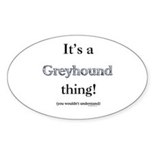 Greyhound Thing Oval Decal