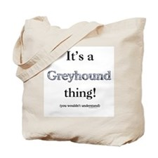 Greyhound Thing Tote Bag