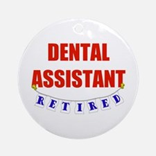 Retired Dental Assistant Ornament (Round)