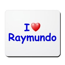 I Love Raymundo (Blue) Mousepad