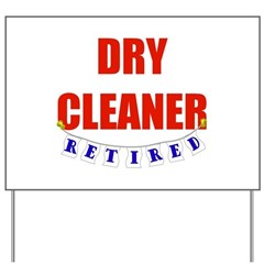 Retired Dry Cleaner Yard Sign