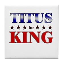 TITUS for king Tile Coaster