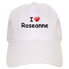 I Love Roseanne (Black) Baseball Cap
