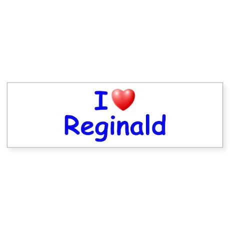 I Love Reginald (Blue) Bumper Sticker