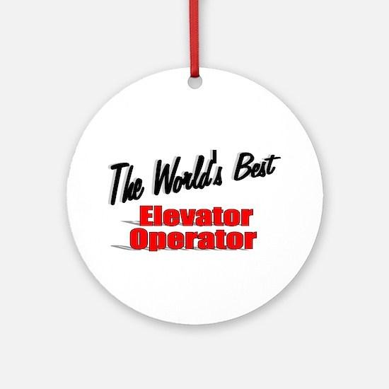 """The World's Best Elevator Operator"" Ornament (Rou"