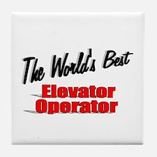 """The World's Best Elevator Operator"" Tile Coaster"