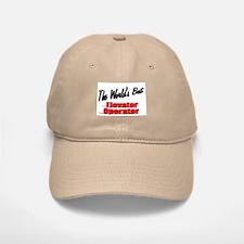 """The World's Best Elevator Operator"" Baseball Baseball Cap"
