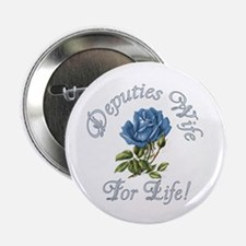 """Deputies Wife For Life 2.25"""" Button"""