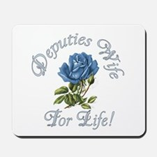 Deputies Wife For Life Mousepad