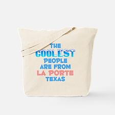 Coolest: La Porte, TX Tote Bag