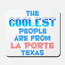 Coolest: La Porte, TX Mousepad