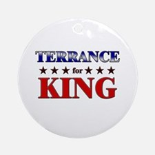 TERRANCE for king Ornament (Round)
