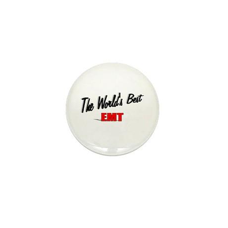 """""""The World's Best EMT"""" Mini Button"""