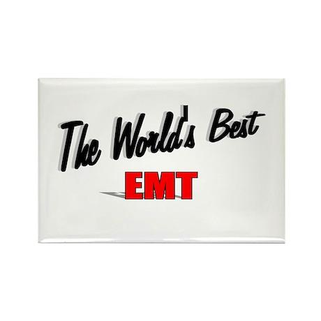 """""""The World's Best EMT"""" Rectangle Magnet"""