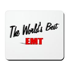 """The World's Best EMT"" Mousepad"