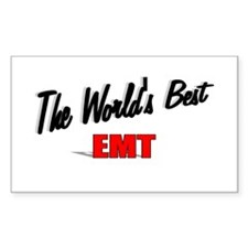 """""""The World's Best EMT"""" Rectangle Decal"""