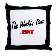 """""""The World's Best EMT"""" Throw Pillow"""