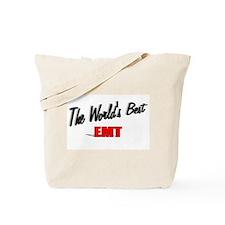 """""""The World's Best EMT"""" Tote Bag"""
