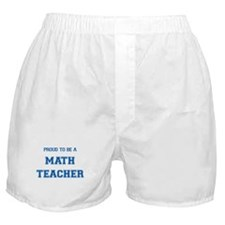 Proud to be a Math Teacher Boxer Shorts