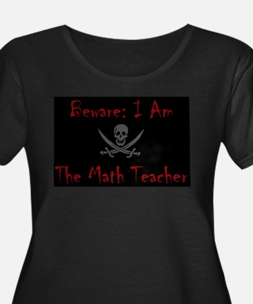 Beware I am the Math Teacher T