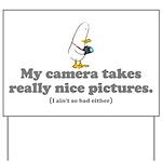 WTD: My camera takes... Yard Sign
