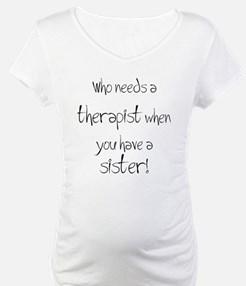 Who needs a therapist? Shirt