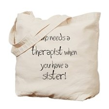 Who needs a therapist? Tote Bag