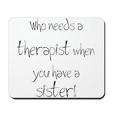 Who needs a therapist? Mousepad