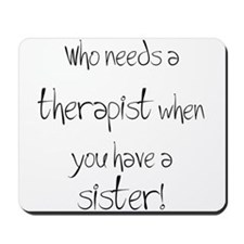 Who needs a therapist? Mousepad