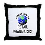 World's Coolest RETAIL PHARMACIST Throw Pillow