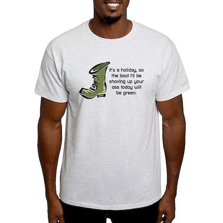 Green Boot Up Your Ass Light T-Shirt